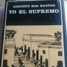 Libros de segunda mano: YO EL SUPREMO. AUGUSTO ROA BASTOS. Lote 171677833