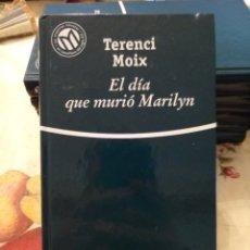 Libros de segunda mano: EL DÍA QUE MURIÓ MARILYN. TERENCI MOIX. BIBLIOTEX 2001. 382PGS. Lote 171678963