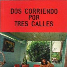 Libros de segunda mano: JAIME CENTURIÓN-DOS CORRIENDO POR TRES CALLES.2002.. Lote 171680358