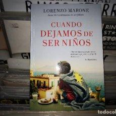 Libros de segunda mano: CUANDO DEJAMOS DE SER NIÑOS DE LORENZO MARONE,2019. Lote 171700683