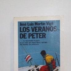 Libros de segunda mano: LOS VERANOS DE PETER. JOSÉ LUIS MARTÍN VIGIL. PLANETA. TDK391. Lote 171732764