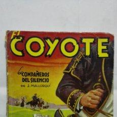 Libros de segunda mano: EL COYOTE - LOS COMPAÑEROS DEL SILENCIO, Nº 19, POR J. MALLORQUI. Lote 171808424