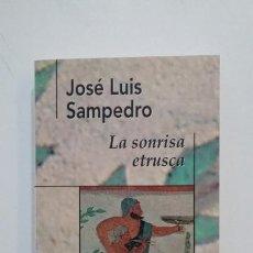 Libros de segunda mano: LA SONRISA ETRUSCA. JOSE LUIS SAMPEDRO. TDK397. Lote 171908549
