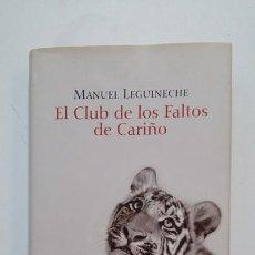 Libros de segunda mano: EL CLUB DE LOS FALTOS DE CARIÑO. - MANUEL LEGUINECHE. TDK397. Lote 171935275