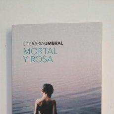 Libros de segunda mano: MORTAL Y ROSA. - FRANCISCO UMBRAL. TDK398. Lote 171941920