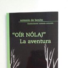 Libros de segunda mano: OIR NOLAJ. LA VANTURA. ANTONIO DE BENITO. TDK398. Lote 171951473