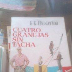 Libros de segunda mano: CUATRO GRANUJAS SIN TACHA   CHESTERTON, G.C.   EDICIONES G.P. 1958. Lote 172020495