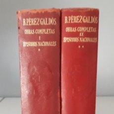 Libros de segunda mano: EPISODIOS NACIONALES- OBRAS COMPLETAS .B. PÉREZ GALDÓS - I Y II- AGUILAR. Lote 172023167
