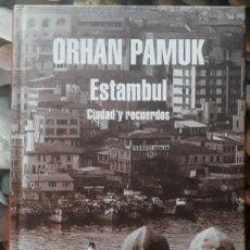 Libros de segunda mano: ORHAN PAMUK . ESTAMBUL. CIUDAD Y RECUERDOS. Lote 172027362