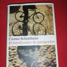 Libros de segunda mano: CIOMA SCHONHAUS, EL FALSIFICADOR DE PASAPORTES . Lote 172032415