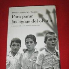 Livros em segunda mão: PACO IGNACIO TAIBO I, PARA PARAR LAS AGUAS DEL OLVIDO. Lote 172032603