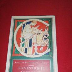 Libros de segunda mano: ANTONI PLADEVALL I FONT, SILVESTRE II , GERBERT D'ORLHAC. Lote 172032620
