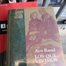Libros de segunda mano: LOS QUE VIVIMOS. AYN RAND. PLAZA Y JANÉS. TAPA DURA CON IMITACIÓN A PIEL.. Lote 172053532
