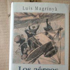 Libros de segunda mano: LOS AÉREOS. - LUIS MAGRINYA. CIRCULO DE LECTORES. Lote 172292324