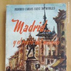 Libros de segunda mano: MADRID Y EL RESTO DEL MUNDO DE FEDERICO CARLOS SAINZ DE ROBLES. 1959. Lote 172456349