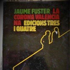 Libros de segunda mano: JAUME FUSTER - LA CORONA VALENCIANA (CATALÁN). Lote 172530844