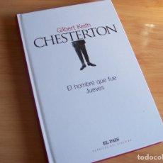 Libros de segunda mano: EL HOMBRE QUE FUE JUEVES, DE GK CHESTERTON. COLECCION CLASICOS DE EL PAIS. Lote 172594980