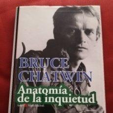 Libros de segunda mano: ANATOMÍA DE LA INQUIETUD (BRUCE CHATWIN). Lote 172630869