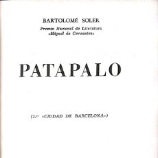 Libros de segunda mano: BARTOLOMÉ SOLER. PATAPALO. BARCELONA, 1962. Lote 172638357