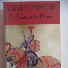 Libros de segunda mano: LA COMPAÑIA BLANCA ARTHUR CONAN DOYLE VALDEMAR PERFECTO ESTADO 514 PAGINAS. Lote 172647903