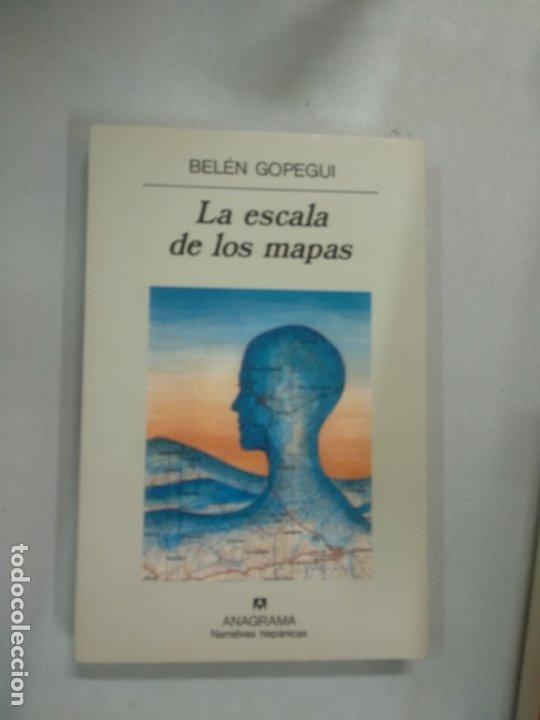 LA ESCALA DE LOS MAPAS. BELÉN GOPEGUI. ANAGRAMA (Libros de Segunda Mano (posteriores a 1936) - Literatura - Narrativa - Otros)