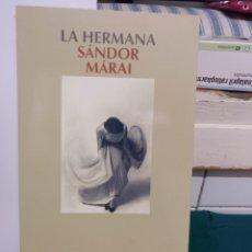 Libros de segunda mano: SANDOR MARAI, LA HERMANA. SALAMANDRA 2007. Lote 172724138