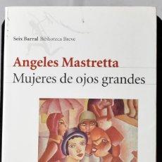 Libros de segunda mano: MUJERES DE OJOS GRANDES. MASTRETTA, ÁNGELES. Lote 172754887