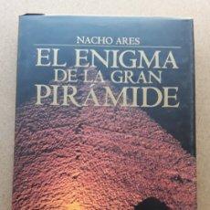 Libros de segunda mano: EL ENIGMA DE LA GRAN PIRÁMIDE,NACHO ARES,OBERON,2004. Lote 172781302