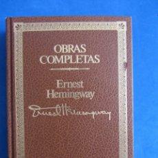 Libros de segunda mano: OBRAS COMPLETAS. ERNEST HEMINGWAY. TOMO 2 POR QUIEN DOBLAN LAS CAMPANAS. EL VIEJO Y EL MAR. Lote 172898504