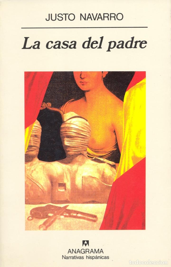 LA CASA DEL PADRE.JUSTO NAVARRO. NUEVO (Libros de Segunda Mano (posteriores a 1936) - Literatura - Narrativa - Otros)