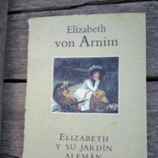 Libros de segunda mano: ELISABETH Y SU JARDIN ALEMÁN. Lote 172927434