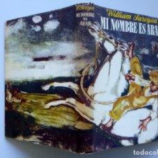 Libros de segunda mano: WILLIAM SAROYAN // MI NOMBRE ES ARAM // SOBRECUBIERTA DE JUAN PALET // 1947 // PRIMERA EDICIÓN. Lote 173006987