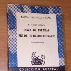 Libros de segunda mano: RAMÓN DEL VALLE-INCLÁN - EL RUEDO IBÉRICO, 3. BAZA DE ESPADAS / FIN DE UN REVOLUCIONARIO. Lote 172930390