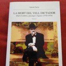 Libros de segunda mano: LA MORT DEL VELL DICTADOR. DIARI D'OMBRES, PAISATGES I FIGURES (1970 - 1976) VOLUM I (ANTONI SERRA). Lote 173068400