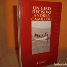 Libros de segunda mano: UN GIRO DECISIVO / ANDREA CAMILLERI. Lote 173069589