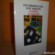 Libros de segunda mano: UN SABADO CON LOS AMIGOS / ANDREA CAMILLERI. Lote 173069685