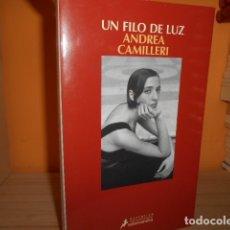 Libros de segunda mano: UN FILO DE LUZ / ANDREA CAMILLERI. Lote 173070340