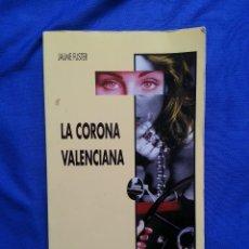 Libros de segunda mano: LA CORONA VALENCIANA - JAUME FUSTER. Lote 173083522