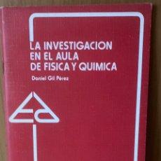 Libros de segunda mano: LA INVESTIGACION EN EL AULA DE FISICA Y QUIMICA ····· DANIEL GIL PÉREZ. Lote 173106713