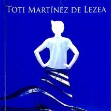 Libros de segunda mano: MAREAS. TOTI MARTÍNEZ DE LEZEA.. Lote 173171934