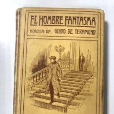 Libros de segunda mano: EL HOMBRE FANTASMA. GUIDO DE TERMOND. MONTANER Y SIMON EDITORES. BARCELONA. PAGINAS: 314. Lote 279402973