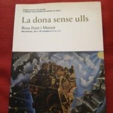 Libros de segunda mano: LA DONA SENSE ULLS (ROSA FONT I MASSOT) PREMI CIUTAT DE PALMA LLORENÇ VILLALONGA DE NOVEL.LA 2013. Lote 173208692