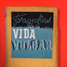 Libros de segunda mano: TRAGEDIAS DE LA VIDA VULGAR (CUENTOS TRISTES) - W. FERNANDEZ FLOREZ - LIBRERIA GENERAL 1942. Lote 173380085