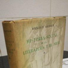 Libros de segunda mano: 12-HISTORIA SOCIAL DE LA LITERATURA Y EL ARTE III, ARNOLD HAUSER, S/F. Lote 173383712