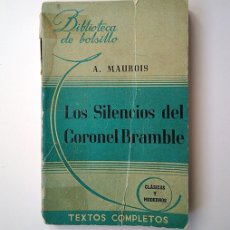 Libros de segunda mano: ANDRÉ MAUROIS · LOS SILENCIOS DEL CORONEL BRAMBLE. TRAD. ENRIQUE MARTÍ. HACHETTE, BUENOS AIRES 1941. Lote 173423635