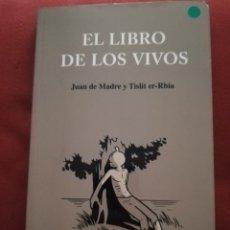 Libros de segunda mano: EL LIBRO DE LOS VIVOS (JUAN DE MADRE Y TISLIT ER-RBIA). Lote 173504450