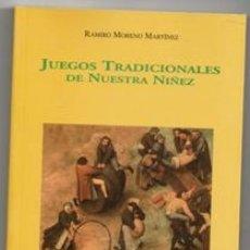 Libros de segunda mano: JUEGOS TRADICIONALES DE NUESTRA NIÑEZ, RAMIRO MORENO MARTÍNEZ. Lote 173541692