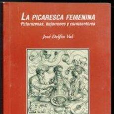 Libros de segunda mano: LA PICARESCA FEMENINA, JOSÉ DELFIN VAL. Lote 173541773