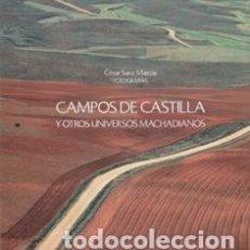 Libros de segunda mano: CAMPOS DE CASTILLA Y OTROS UNIVERSOS MACHADIANOS, CESAR SANZ MARCOS -FOTOGRAFÍAS.. Lote 173541803