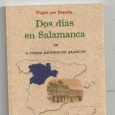 Libros de segunda mano: DOS DÍAS EN SALAMANCA, PEDRO ANTONIO DE ALARCÓN. FÁCSIMIL. Lote 173541808